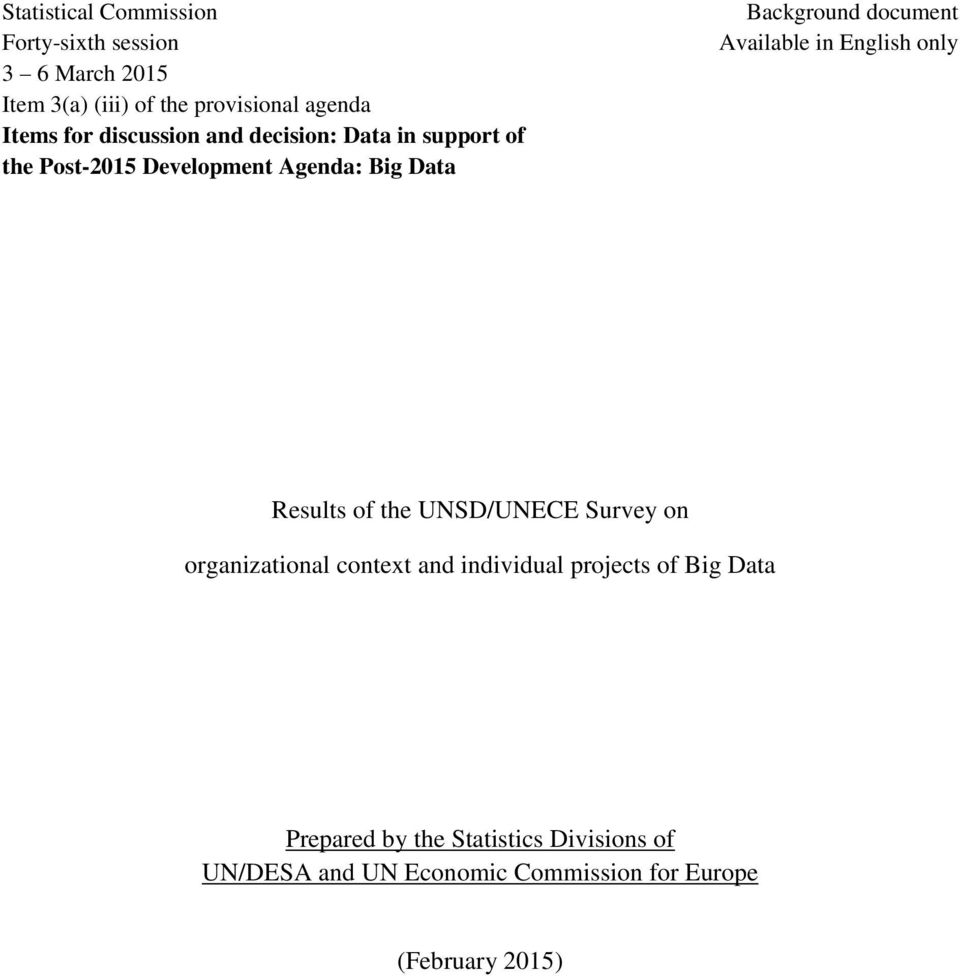 Available in English only Results of the UNSD/UNECE Survey on organizational context and individual projects