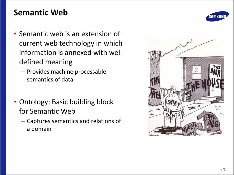 meaning Provides machine processable semantics of data Ontology: