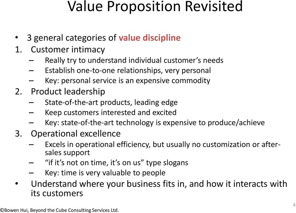 2. Product leadership State-of-the-art products, leading edge Keep customers interested and excited Key: state-of-the-art technology is expensive to produce/achieve 3.