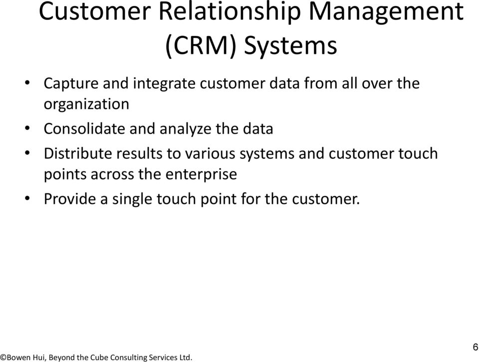 the data Distribute results to various systems and customer touch