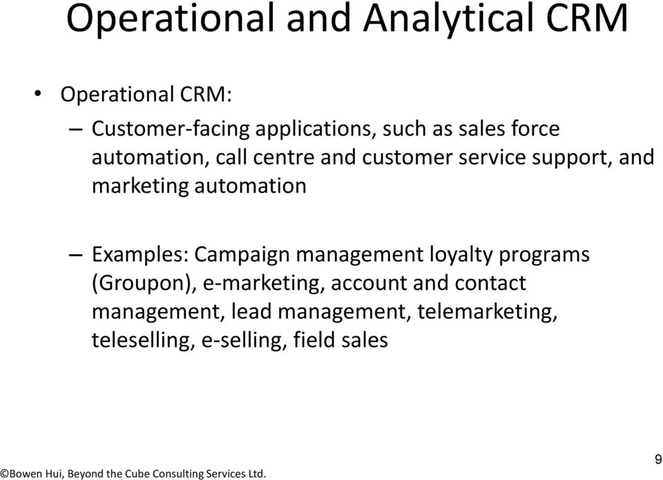 automation Examples: Campaign management loyalty programs (Groupon), e-marketing,