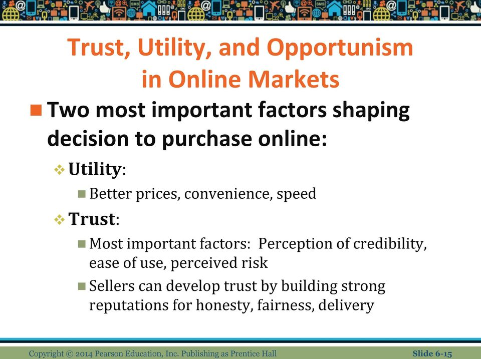 of credibility, ease of use, perceived risk Sellers can develop trust by building strong reputations