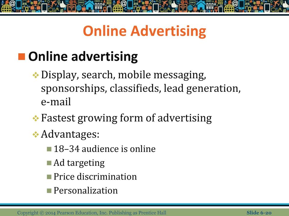 advertising Advantages: 18 34 audience is online Ad targeting Price