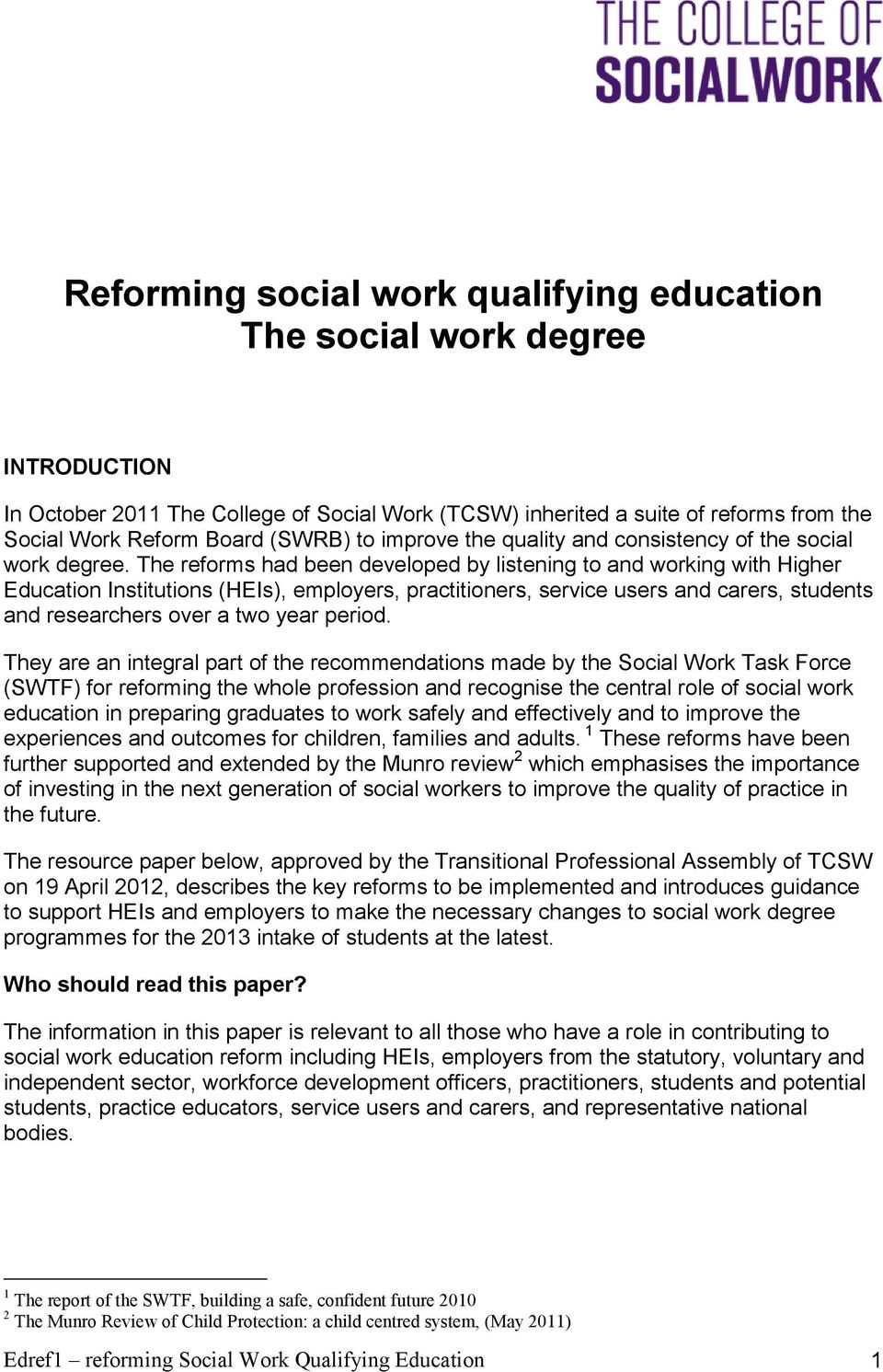 The reforms had been developed by listening to and working with Higher Education Institutions (HEIs), employers, practitioners, service users and carers, students and researchers over a two year