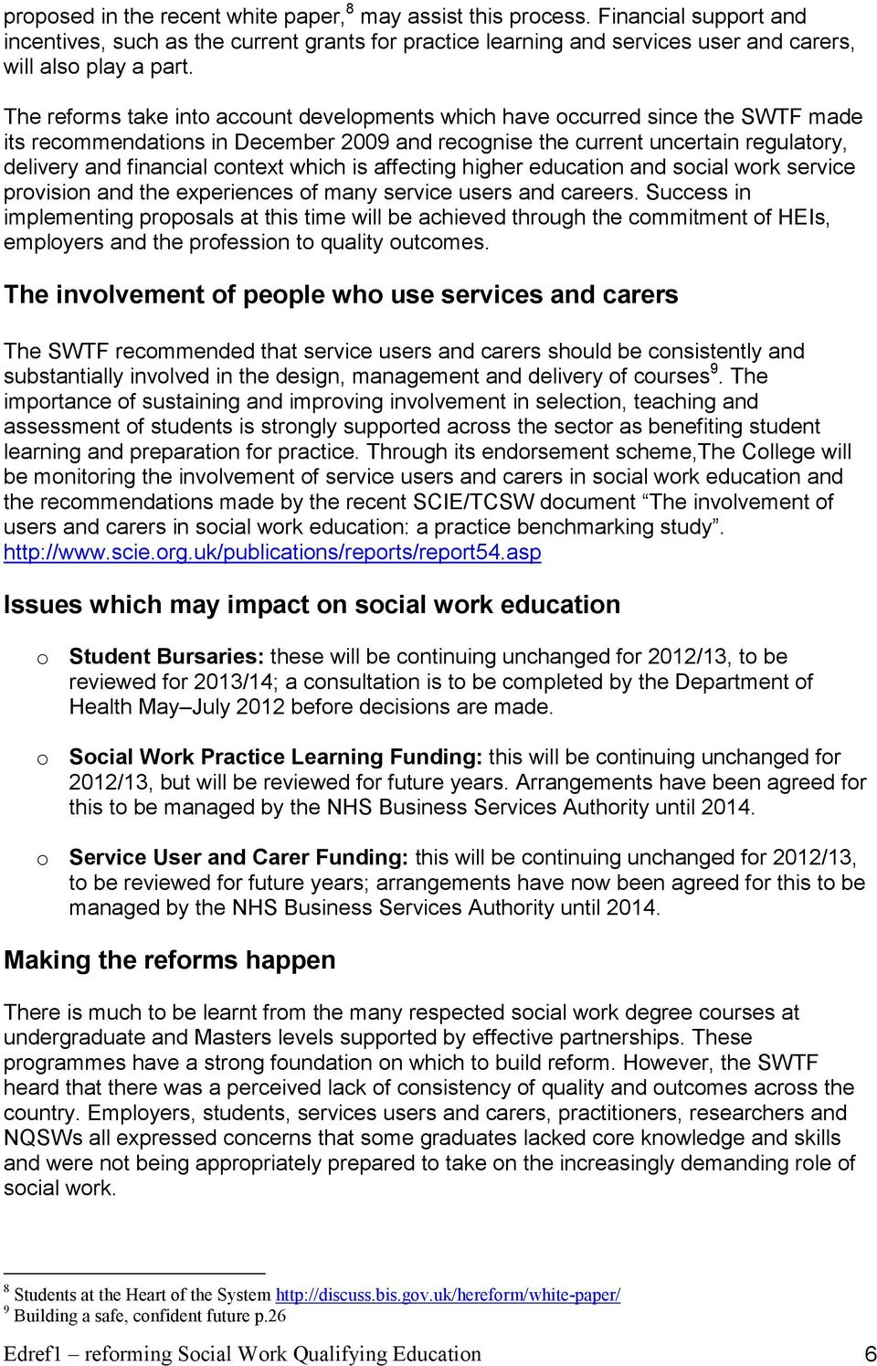 which is affecting higher education and social work service provision and the experiences of many service users and careers.