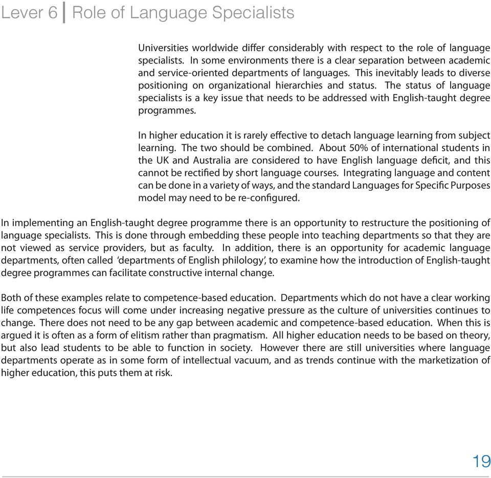 The status of language specialists is a key issue that needs to be addressed with English-taught degree programmes.