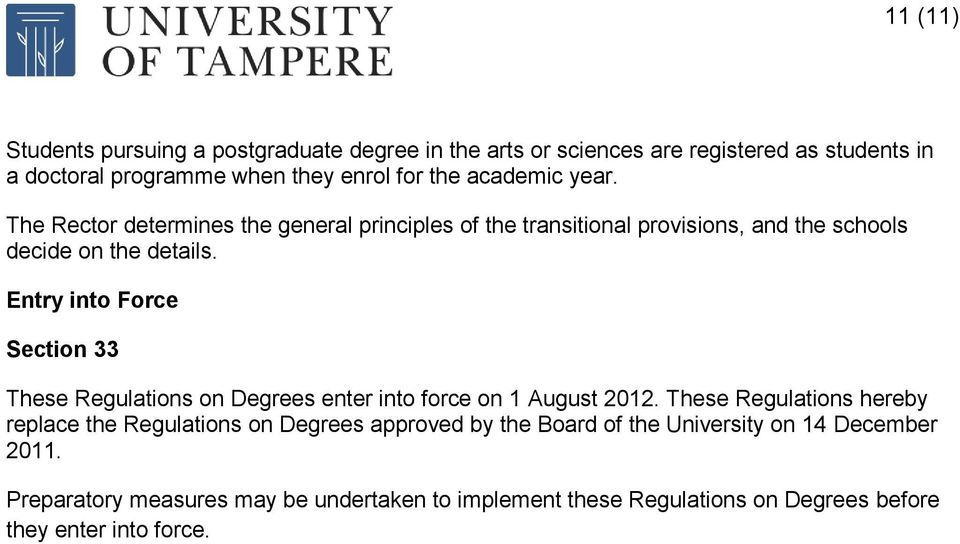 Entry into Force Section 33 These Regulations on Degrees enter into force on 1 August 2012.