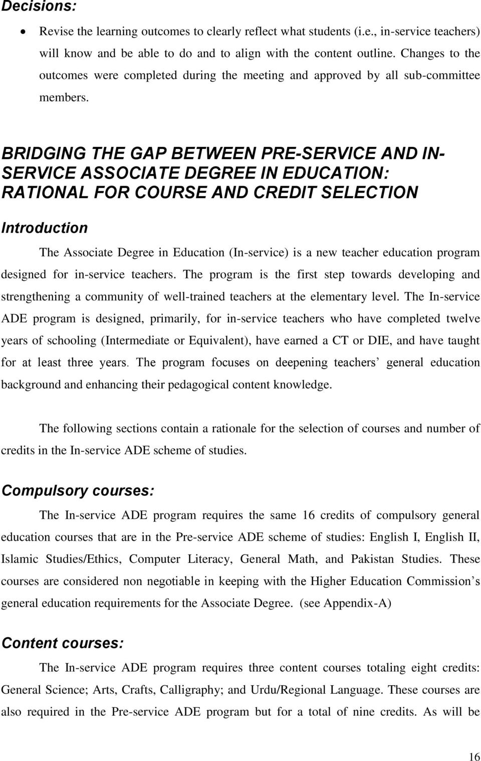 BRIDGING THE GAP BETWEEN PRE-SERVICE AND IN- SERVICE ASSOCIATE DEGREE IN EDUCATION: RATIONAL FOR COURSE AND CREDIT SELECTION Introduction The Associate Degree in Education (In-service) is a new