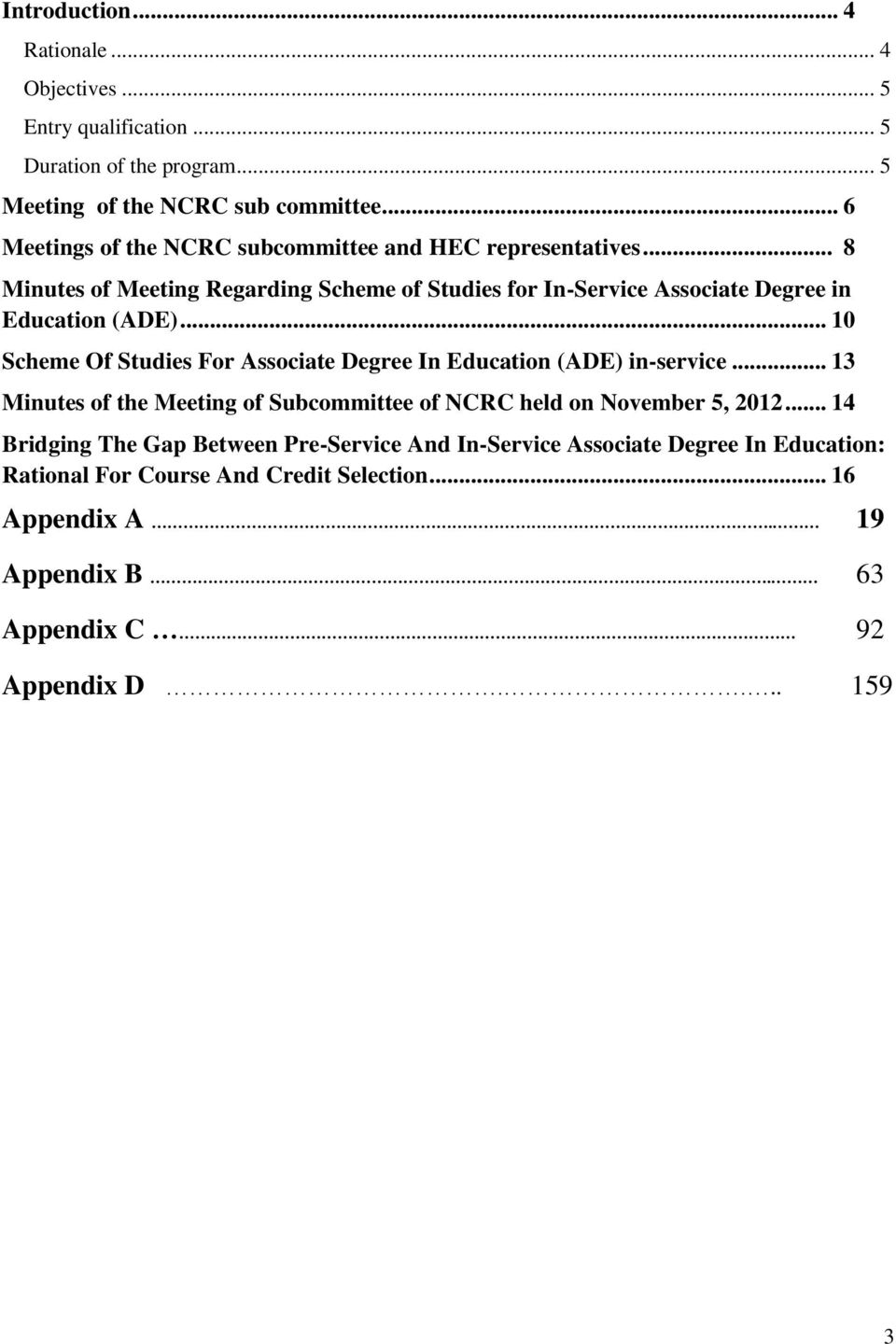.. 10 Scheme Of Studies For Associate Degree In Education (ADE) in-service... 13 Minutes of the Meeting of Subcommittee of NCRC held on November 5, 2012.