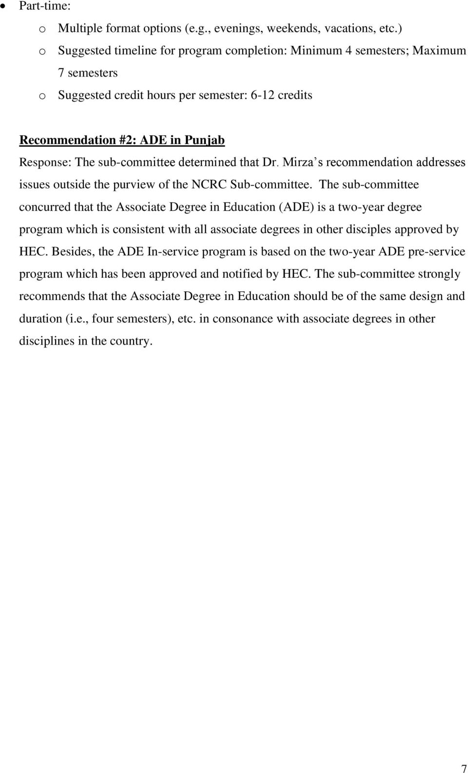 sub-committee determined that Dr. Mirza s recommendation addresses issues outside the purview of the NCRC Sub-committee.
