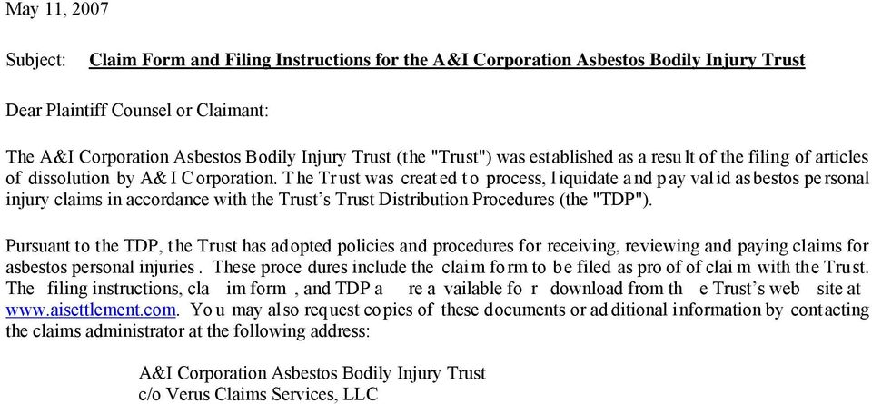 "T he Tr ust was creat ed t o process, l iquidate a nd p ay val id as bestos pe rsonal injury claims in accordance with the Trust s Trust Distribution Procedures (the ""TDP"")."