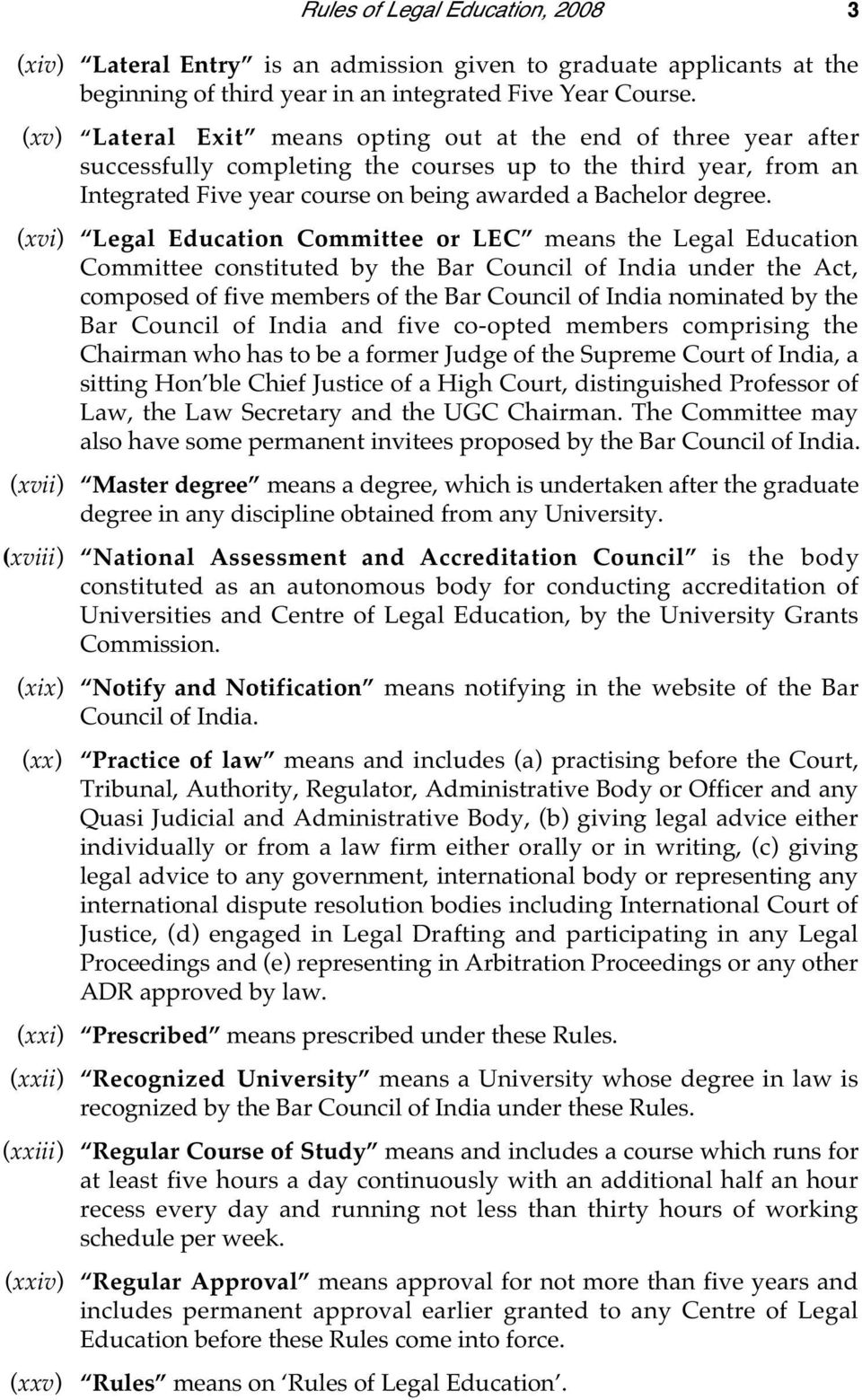 (xvi) Legal Education Committee or LEC means the Legal Education Committee constituted by the Bar Council of India under the Act, composed of five members of the Bar Council of India nominated by the