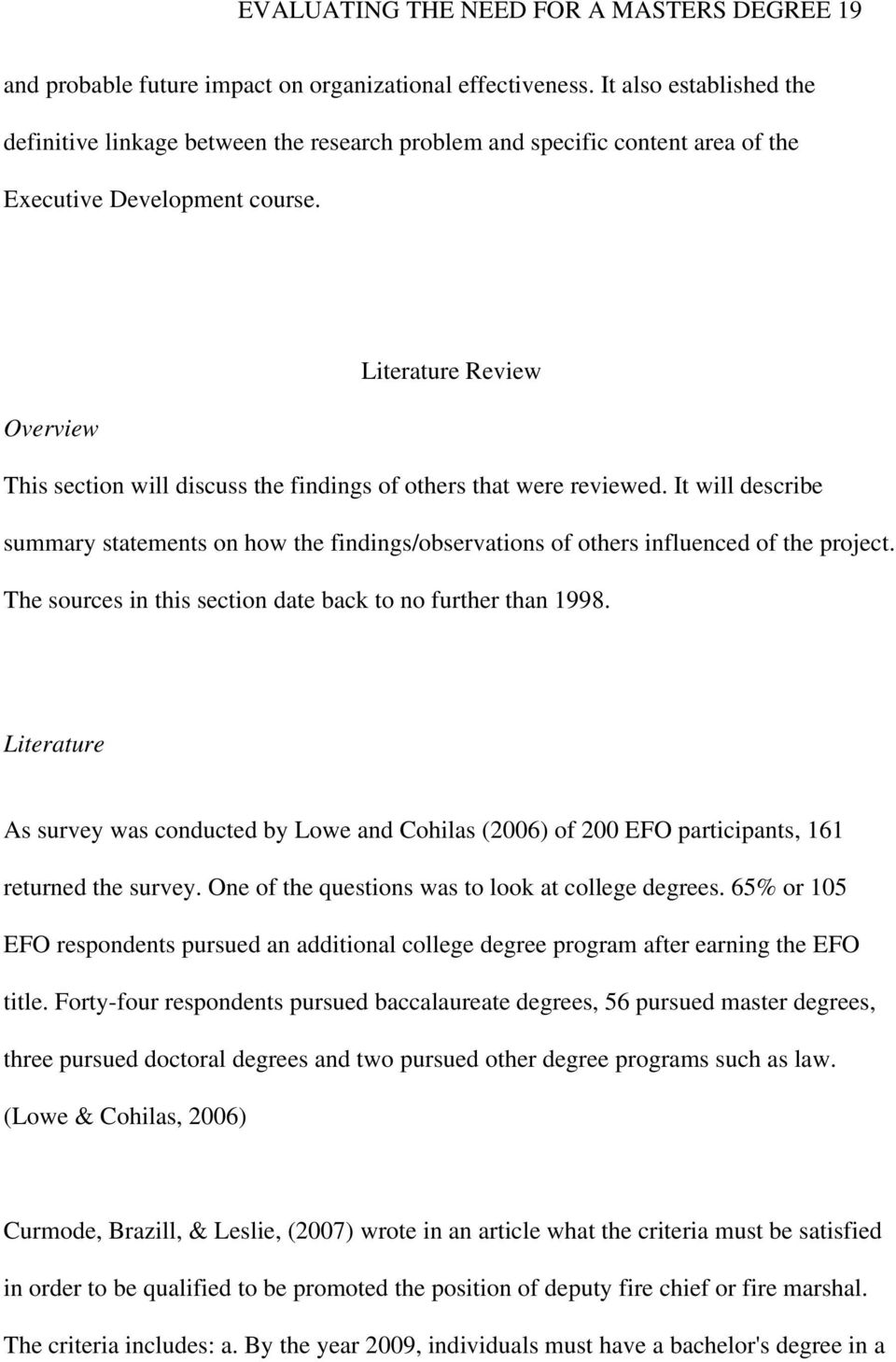 Literature Review Overview This section will discuss the findings of others that were reviewed.