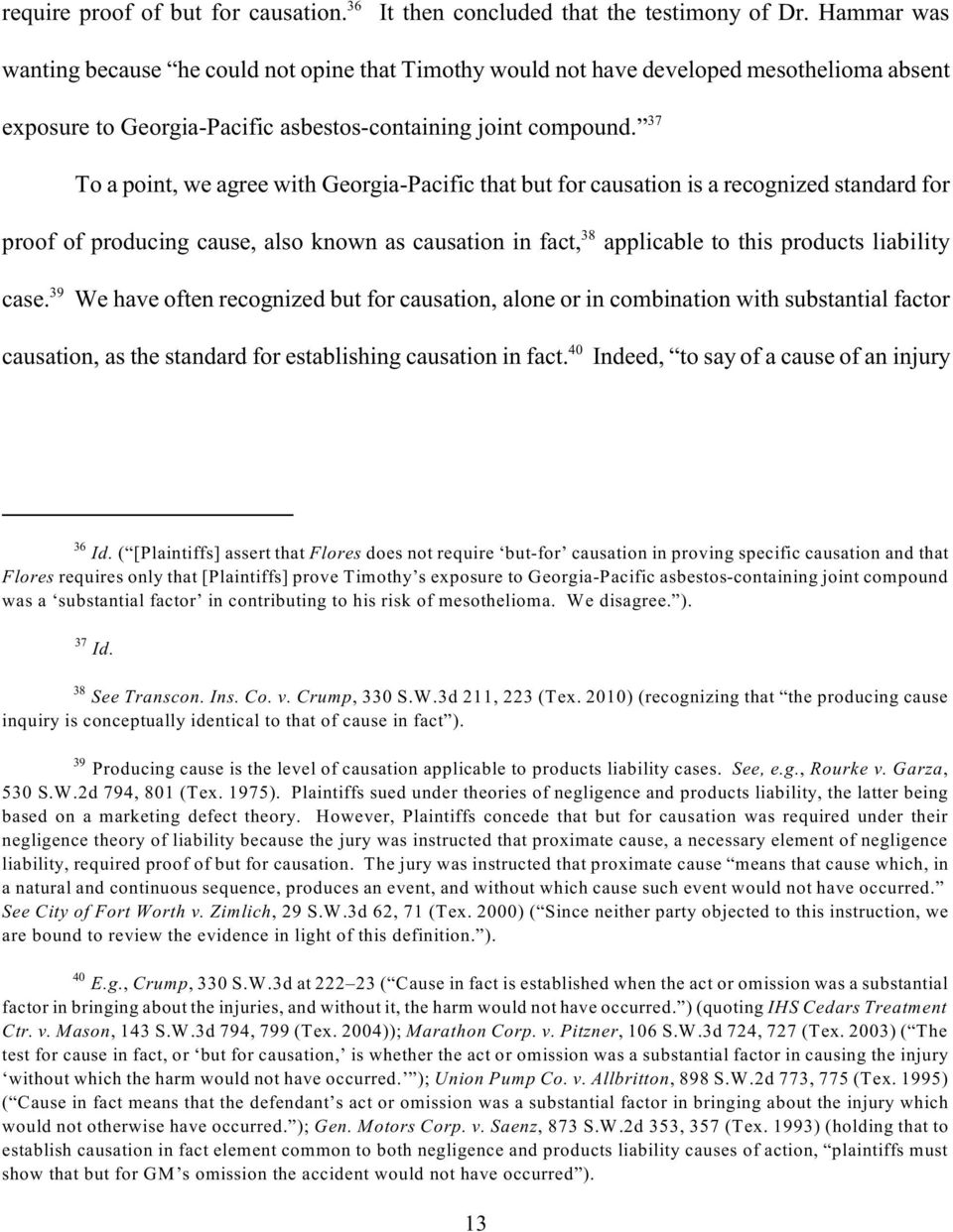 37 To a point, we agree with Georgia-Pacific that but for causation is a recognized standard for 38 proof of producing cause, also known as causation in fact, applicable to this products liability 39