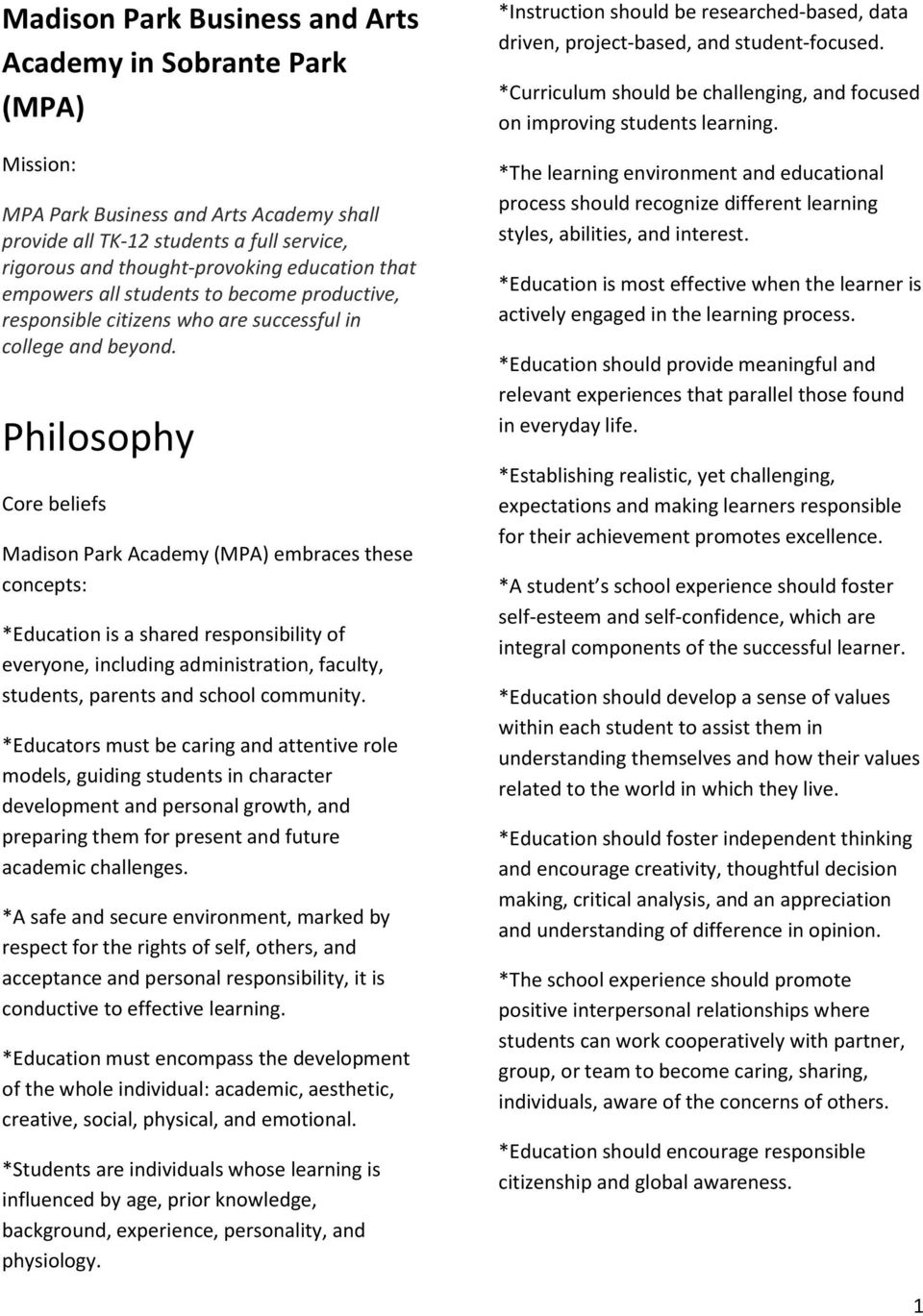 Philosophy Core beliefs Madison Park Academy (MPA) embraces these concepts: *Education is a shared responsibility of everyone, including administration, faculty, students, parents and school
