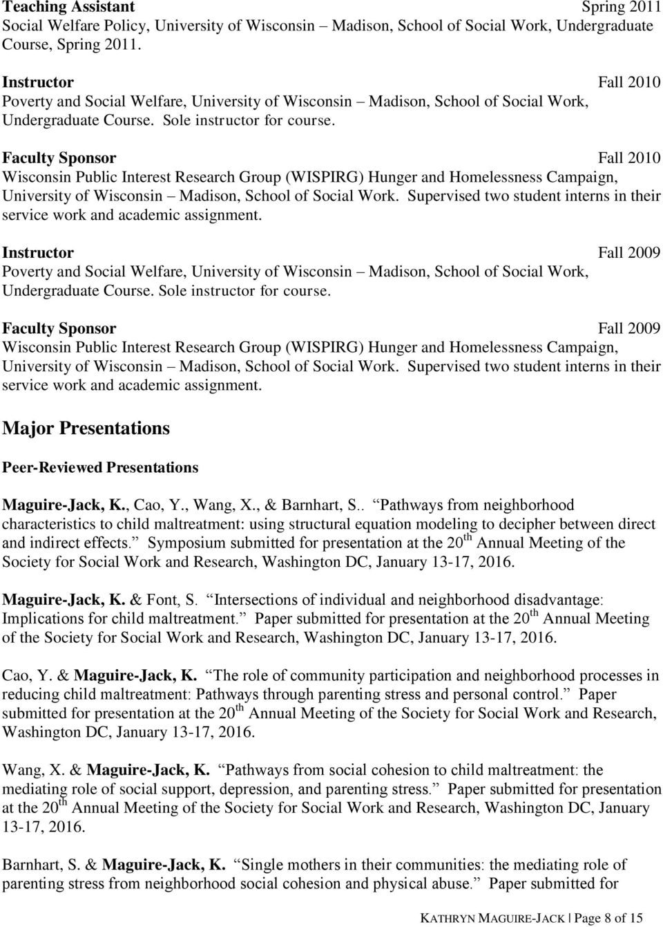 Faculty Sponsor Fall 2010 Wisconsin Public Interest Research Group (WISPIRG) Hunger and Homelessness Campaign, University of Wisconsin Madison, School of Social Work.
