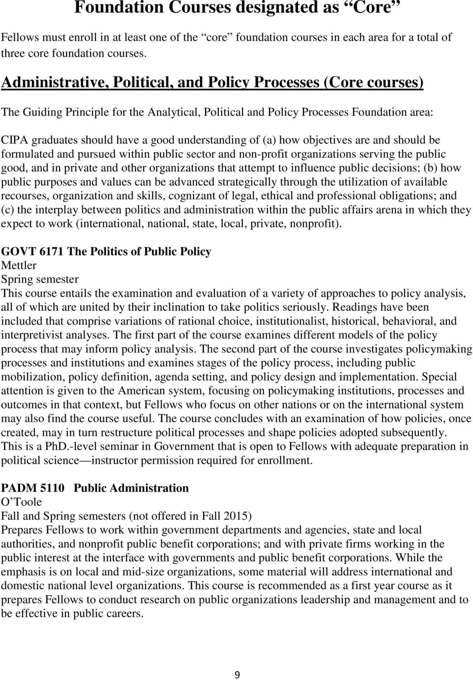 understanding of (a) how objectives are and should be formulated and pursued within public sector and non-profit organizations serving the public good, and in private and other organizations that