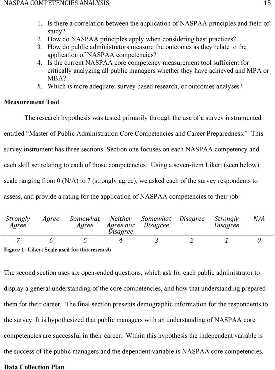 Is the current NASPAA core competency measurement tool sufficient for critically analyzing all public managers whether they have achieved and MPA or MBA? 5.