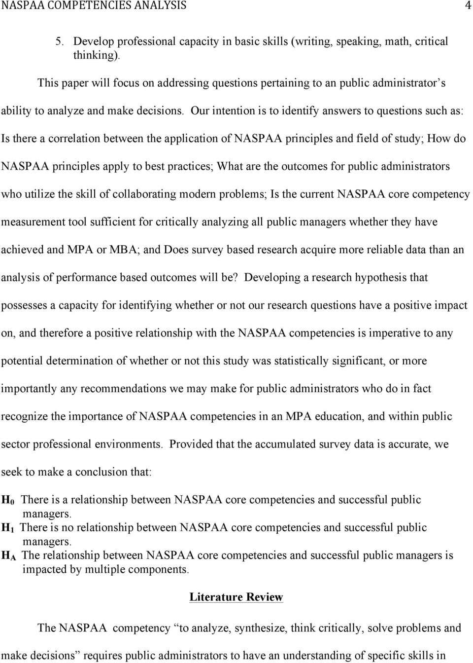 Our intention is to identify answers to questions such as: Is there a correlation between the application of NASPAA principles and field of study; How do NASPAA principles apply to best practices;