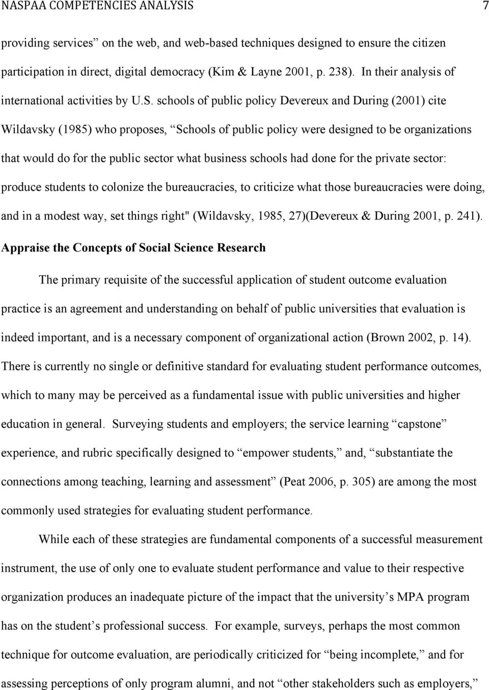 schools of public policy Devereux and During (2001) cite Wildavsky (1985) who proposes, Schools of public policy were designed to be organizations that would do for the public sector what business