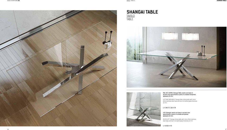 Shangai Table, dining table with mirror effect stainless steel base and top in tempered glass thickness 15 mm. L/W 240 P/D 120 H 74 A SX.