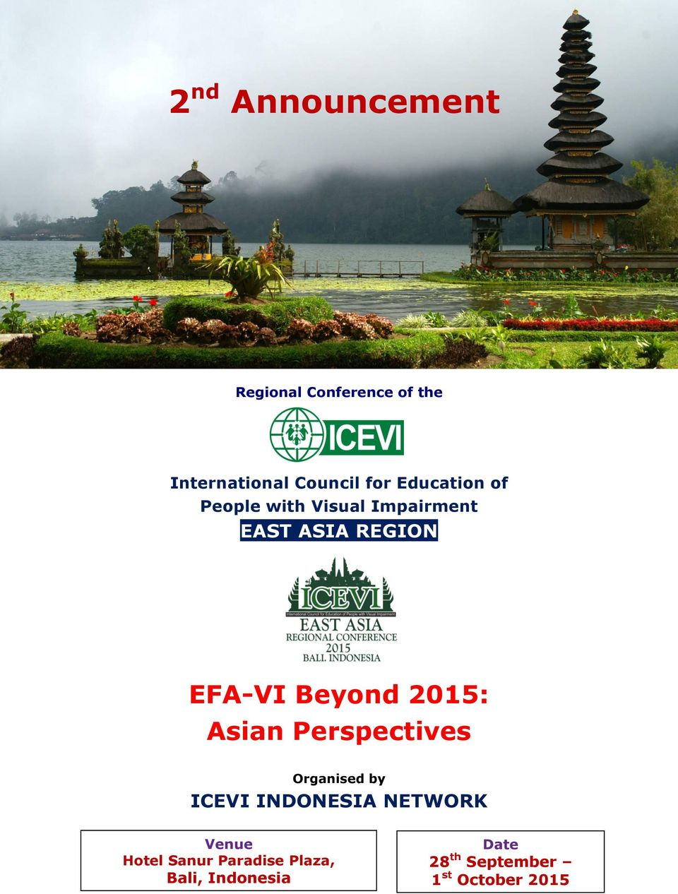 2015: Asian Perspectives Organised by ICEVI INDONESIA NETWORK Venue Hotel