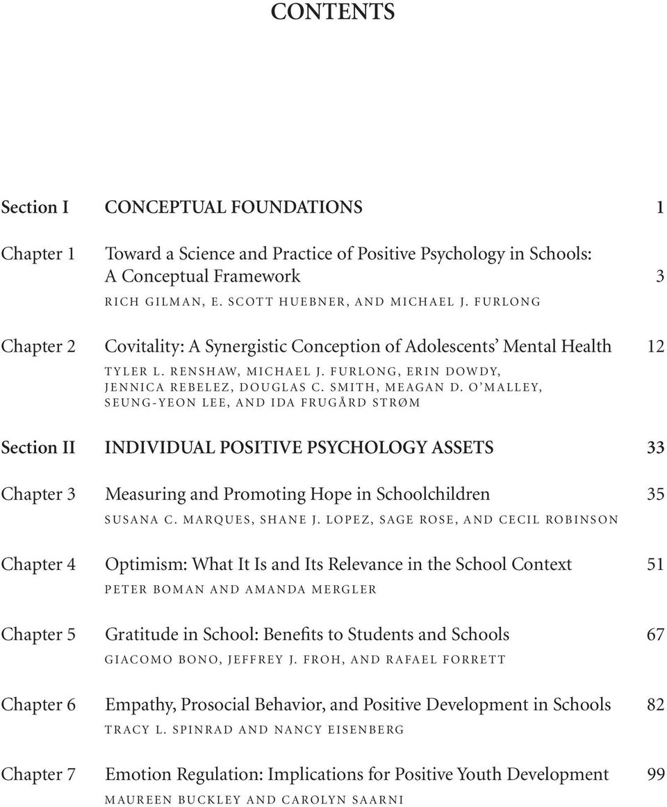 O MALLEY, SEUNG-YEON LEE, AND IDA FRUGÅRD STRØM Section II INDIVIDUAL POSITIVE PSYCHOLOGY ASSETS 33 Chapter 3 Measuring and Promoting Hope in Schoolchildren 35 SUSANA C. MARQUES, SHANE J.