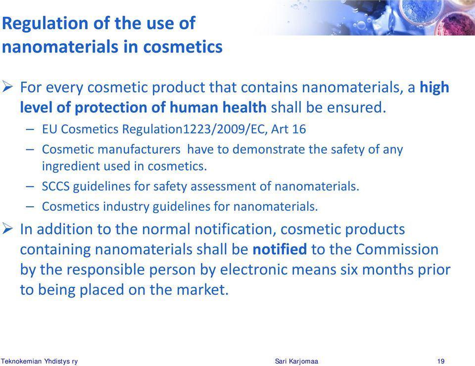 SCCS guidelines for safety assessment of nanomaterials. Cosmetics industry guidelines for nanomaterials.