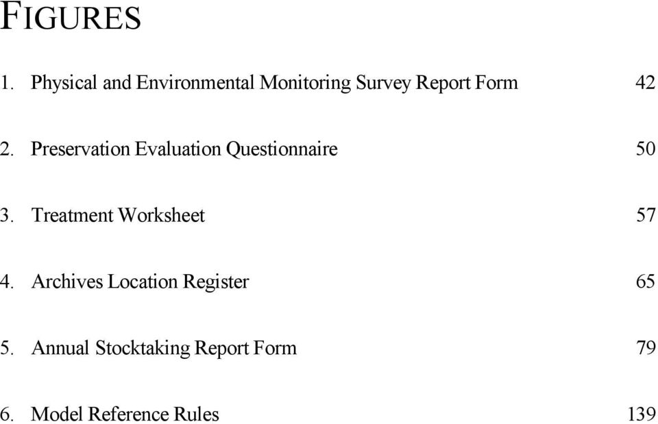 2. Preservation Evaluation Questionnaire 50 3.