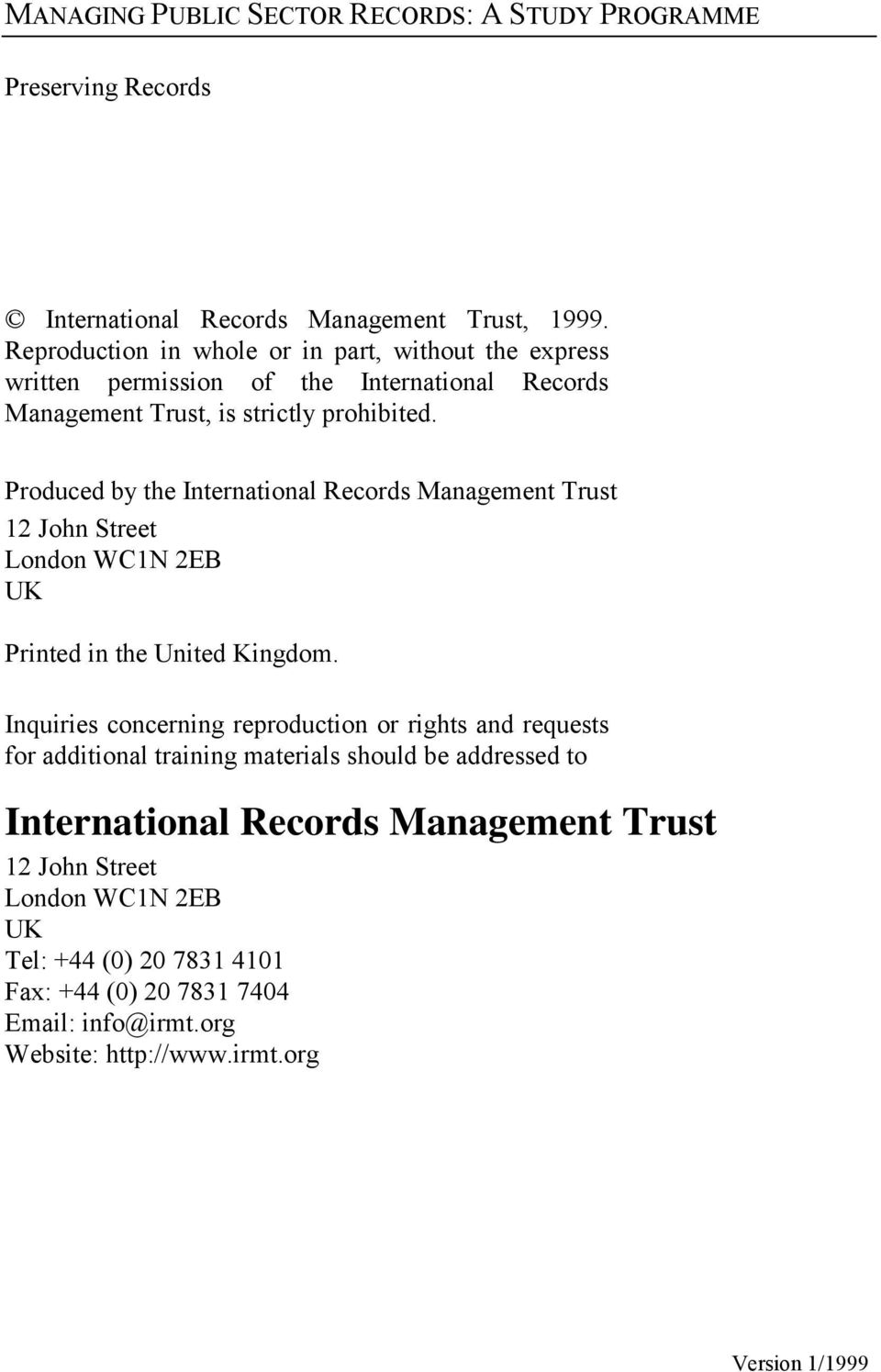 Produced by the International Records Management Trust 12 John Street London WC1N 2EB UK Printed in the United Kingdom.