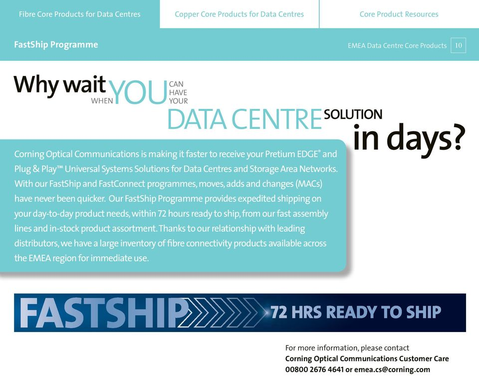 With our FastShip and FastConnect programmes, moves, adds and changes (MACs) have never been quicker.