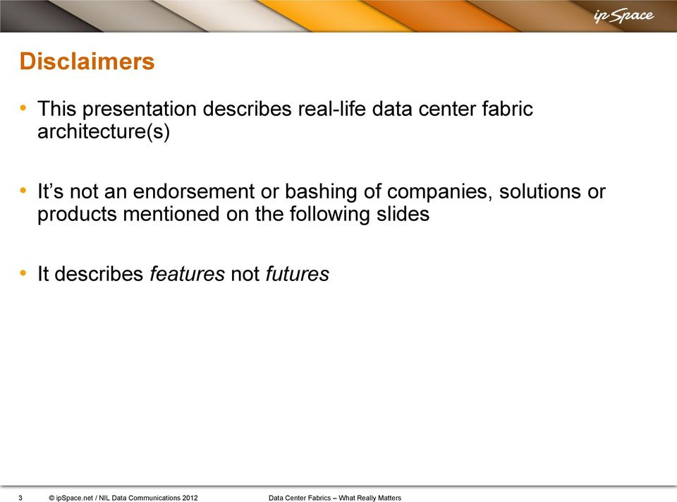 or products mentioned on the following slides It describes features not