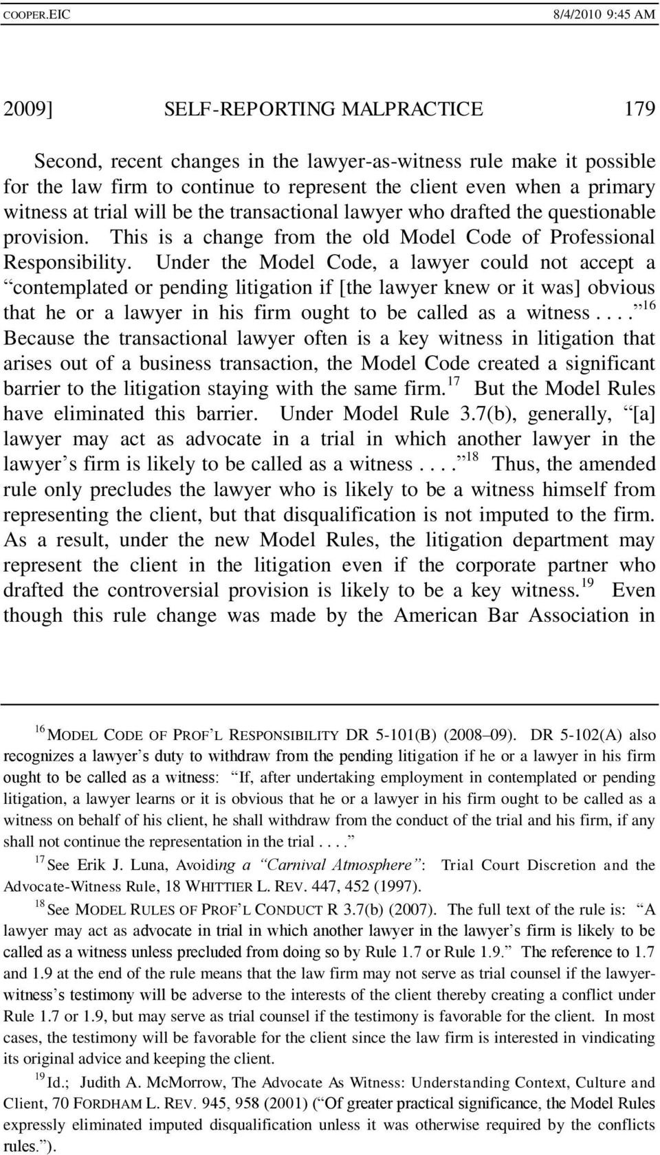 Under the Model Code, a lawyer could not accept a contemplated or pending litigation if [the lawyer knew or it was] obvious that he or a lawyer in his firm ought to be called as a witness.