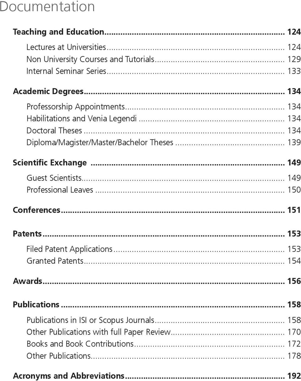 .. 149 Guest Scientists... 149 Professional Leaves... 150 Conferences... 151 Patents... 153 Filed Patent Applications... 153 Granted Patents... 154 Awards... 156 Publications.