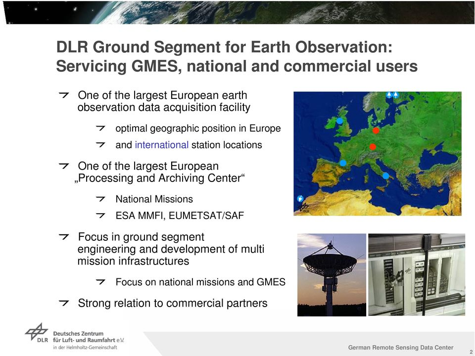 largest European Processing and Archiving Center National Missions ESA MMFI, EUMETSAT/SAF Focus in ground segment engineering