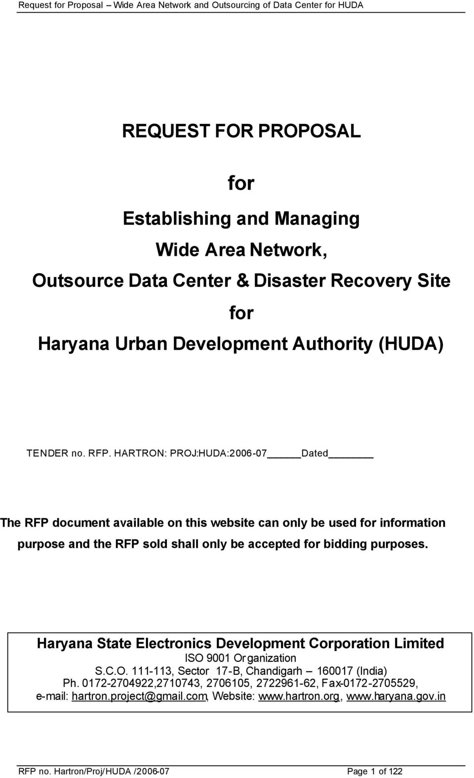 HARTRON: PROJ:HUDA:2006-07 Dated The RFP document available on this website can only be used for information purpose and the RFP sold shall only be accepted for bidding