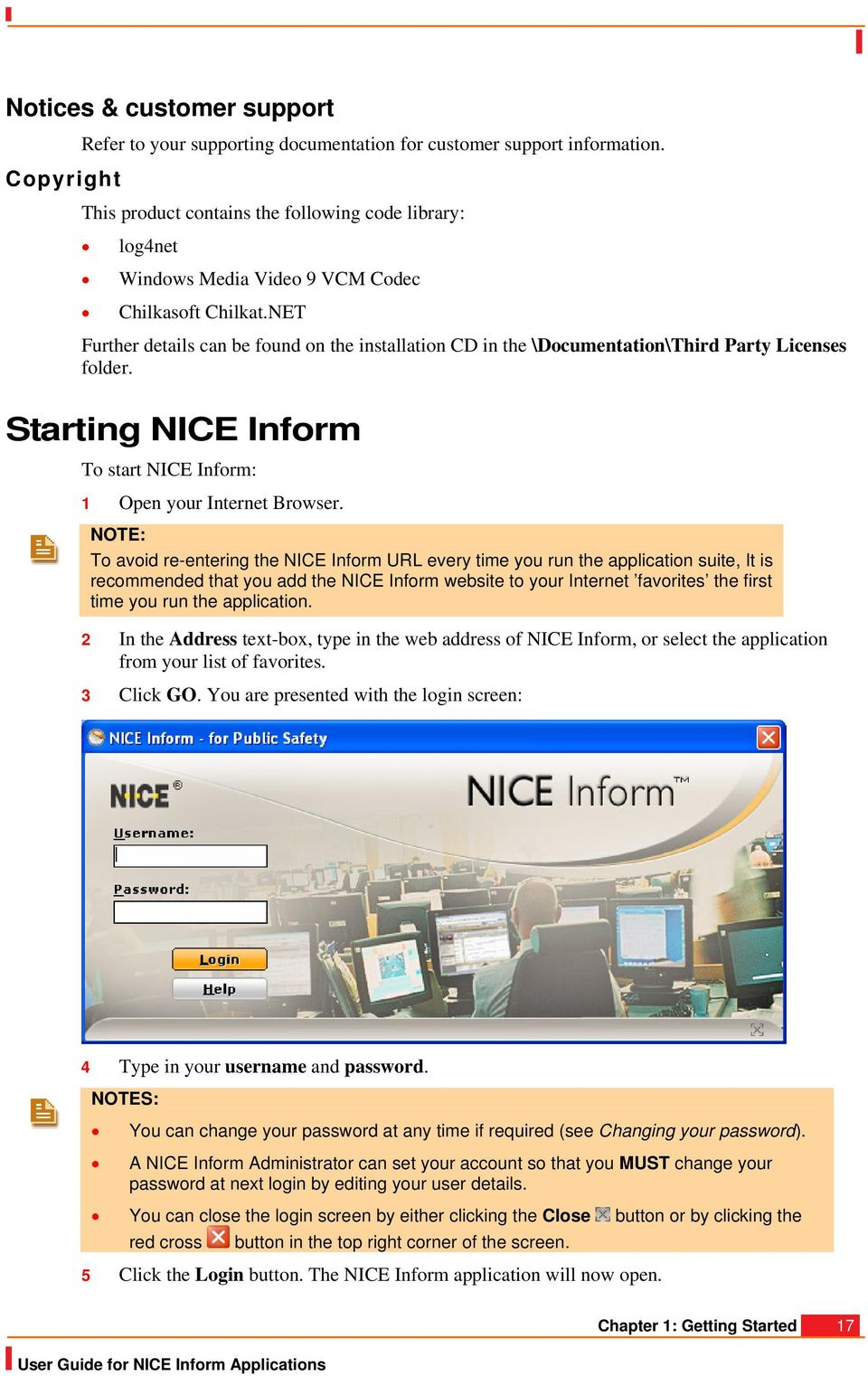 NET Further details can be found on the installation CD in the \Documentation\Third Party Licenses folder. Starting NICE Inform To start NICE Inform: 1 Open your Internet Browser.