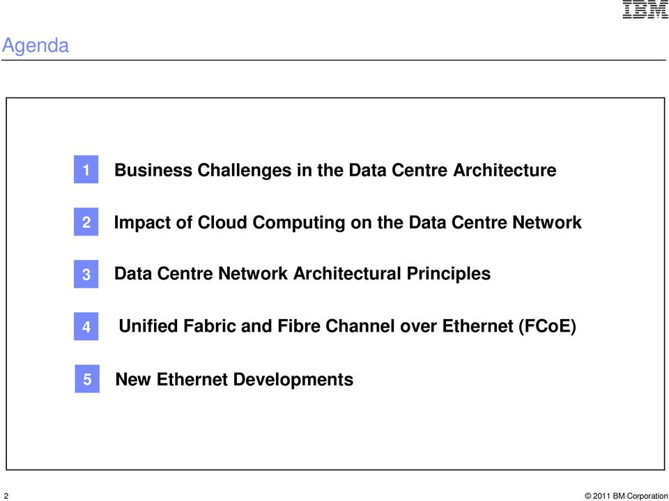 Centre Network Architectural Principles 4 Unified Fabric and