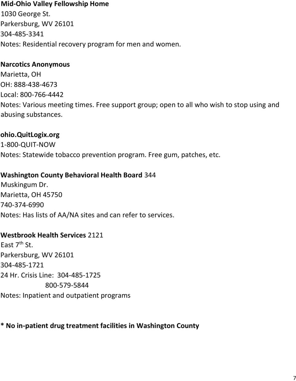 org 1-800-QUIT-NOW Notes: Statewide tobacco prevention program. Free gum, patches, etc. Washington County Behavioral Health Board 344 Muskingum Dr.