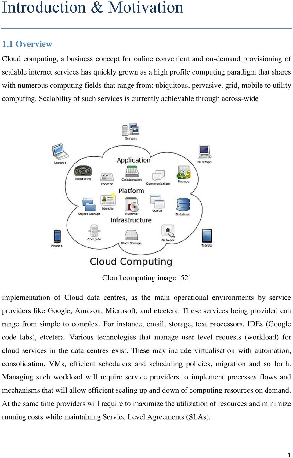 numerous computing fields that range from: ubiquitous, pervasive, grid, mobile to utility computing.