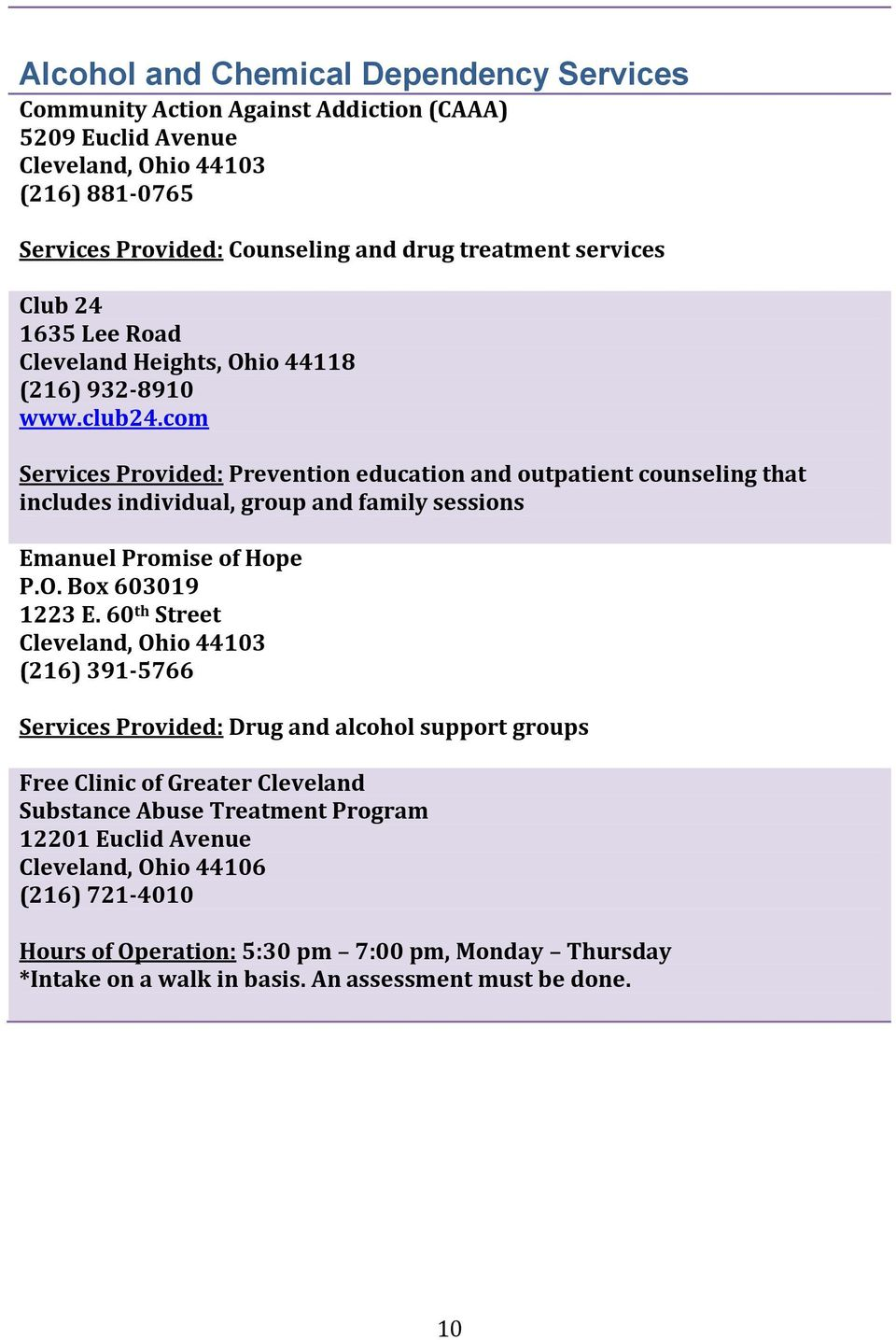com Services Provided: Prevention education and outpatient counseling that includes individual, group and family sessions Emanuel Promise of Hope P.O. Box 603019 1223 E.