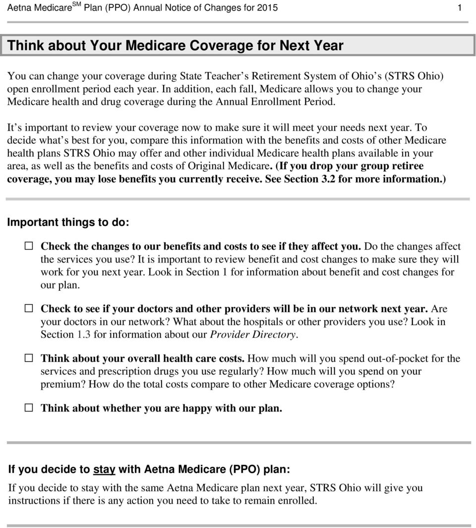 It s important to review your coverage now to make sure it will meet your needs next year.