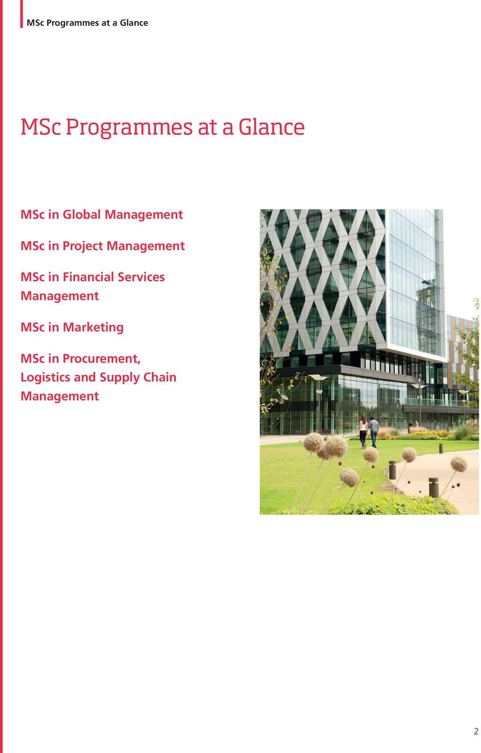 in Financial Services Management MSc in Marketing MSc