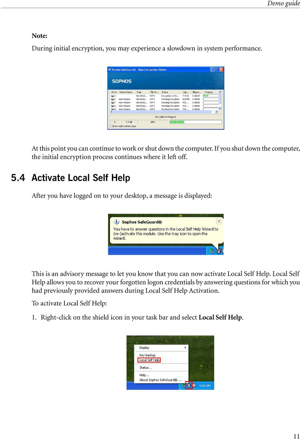 4 Activate Local Self Help After you have logged on to your desktop, a message is displayed: This is an advisory message to let you know that you can now activate Local Self Help.