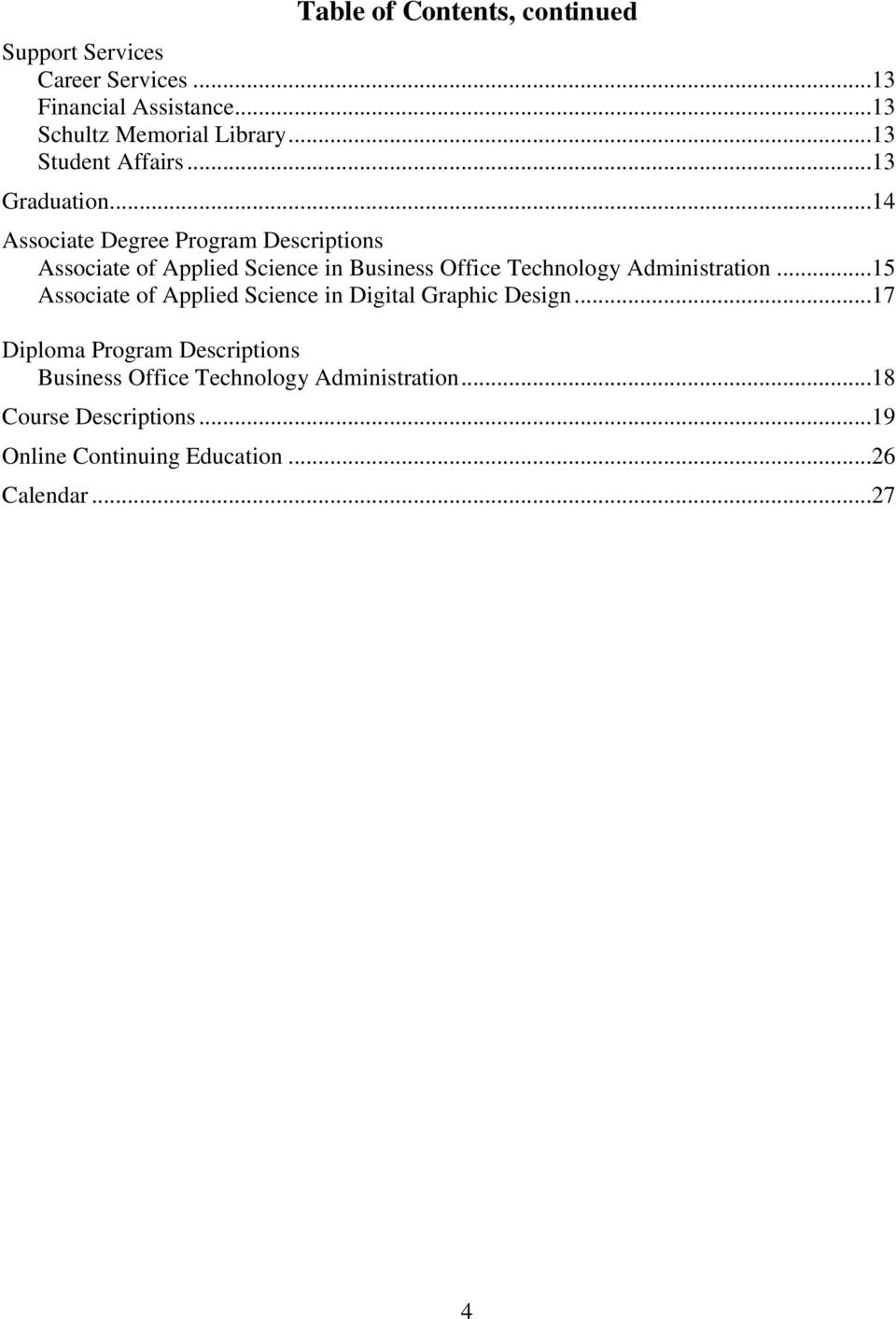 ..14 Associate Degree Program Descriptions Associate of Applied Science in Business Office Technology Administration.