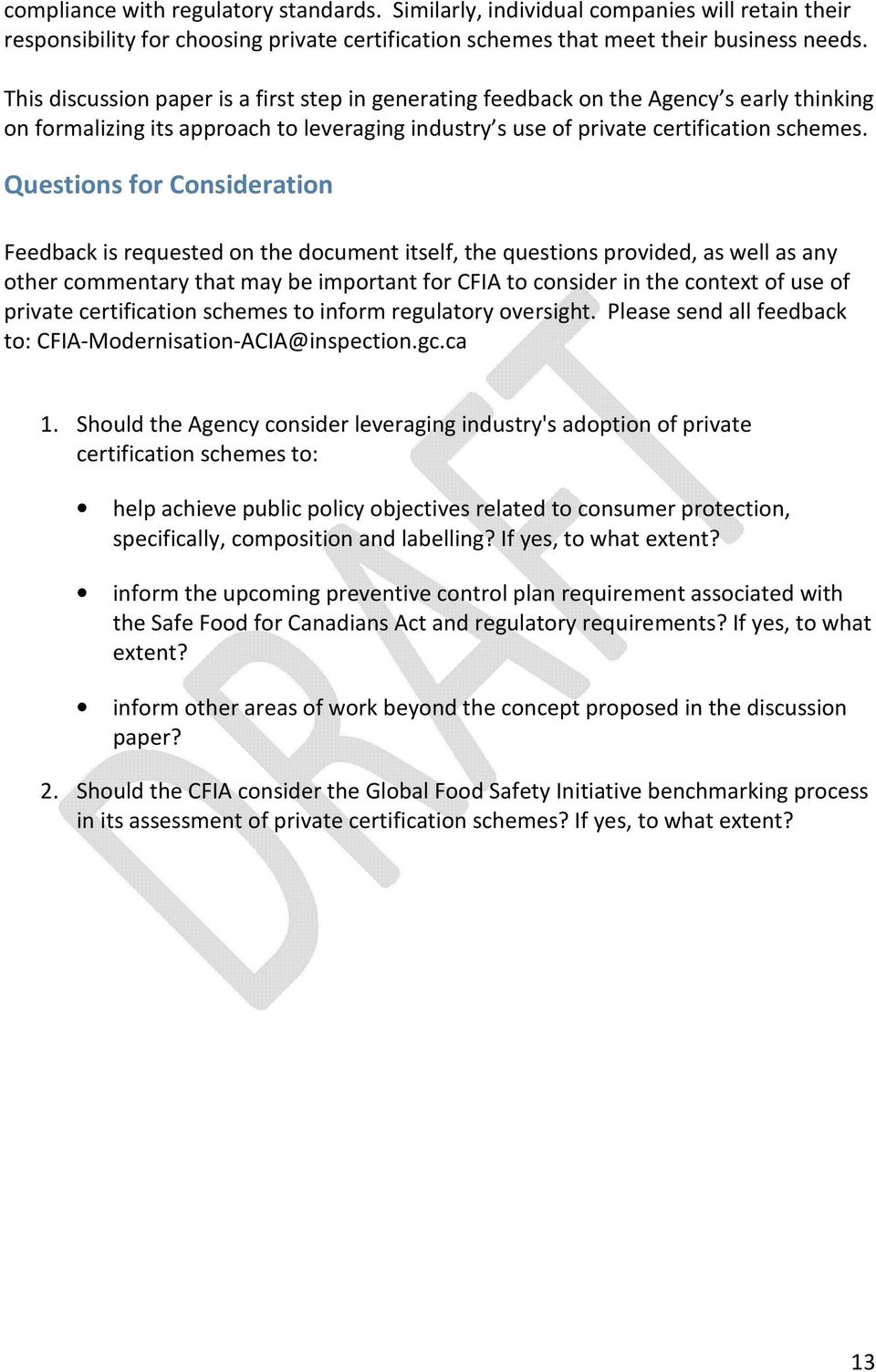 Questions for Consideration Feedback is requested on the document itself, the questions provided, as well as any other commentary that may be important for CFIA to consider in the context of use of