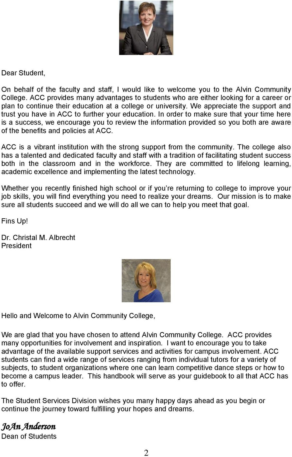 We appreciate the support and trust you have in ACC to further your education.