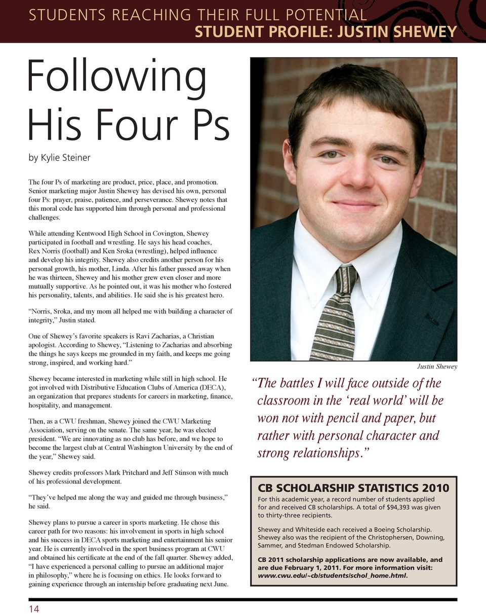 Shewey notes that this moral code has supported him through personal and professional challenges. While attending Kentwood High School in Covington, Shewey participated in football and wrestling.
