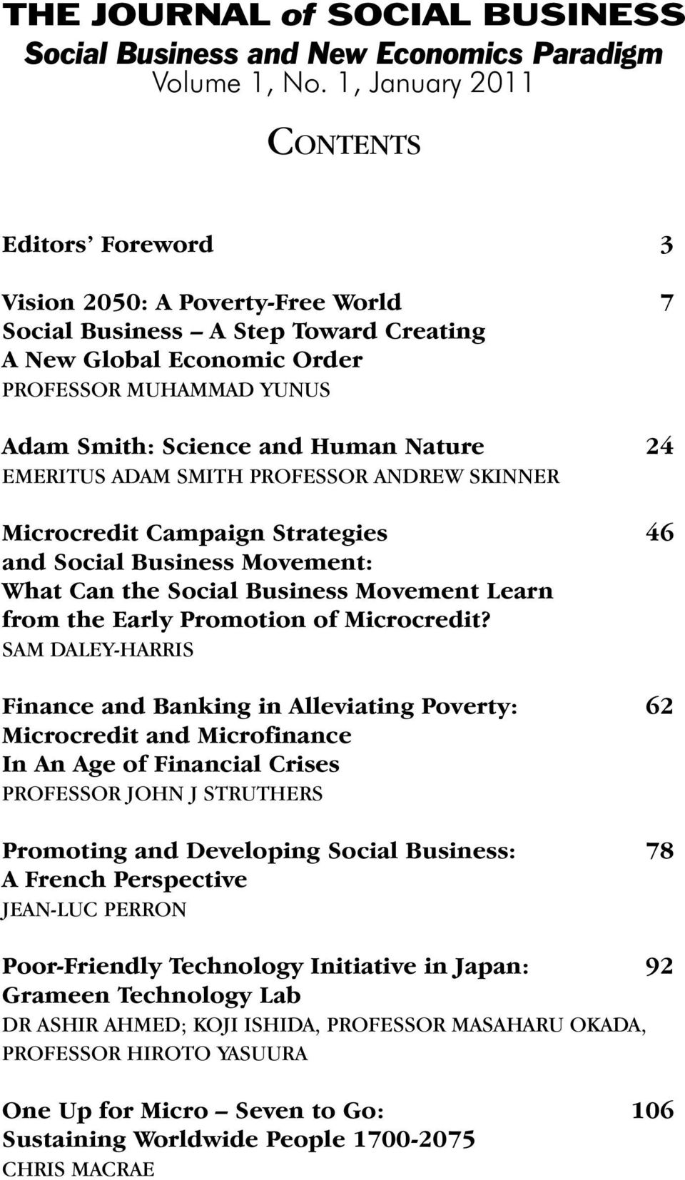 Human Nature 24 EMERITUS ADAM SMITH PROFESSOR ANDREW SKINNER Microcredit Campaign Strategies 46 and Social Business Movement: What Can the Social Business Movement Learn from the Early Promotion of