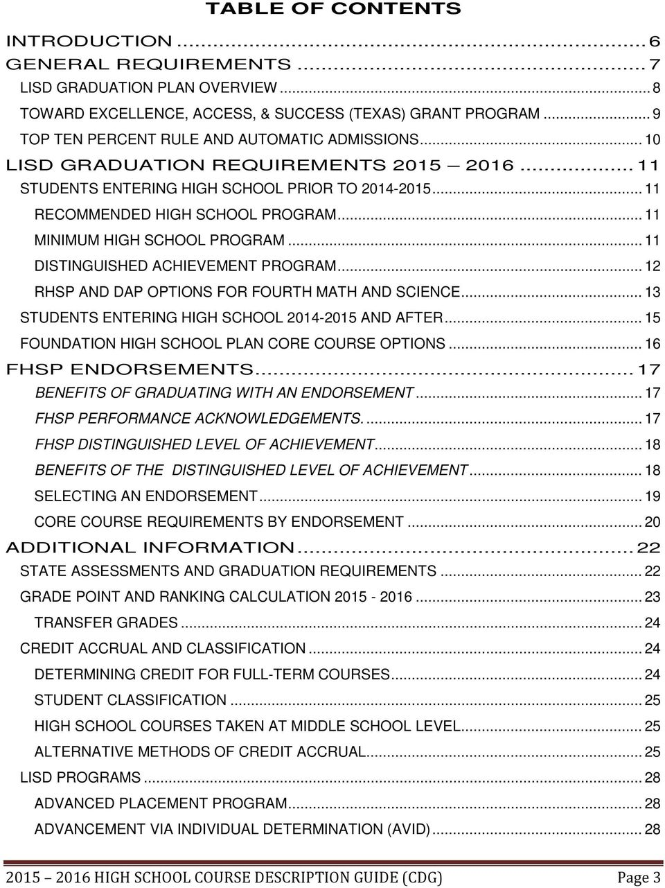 .. 11 MINIMUM HIGH SCHOOL PROGRAM... 11 DISTINGUISHED ACHIEVEMENT PROGRAM... 12 RHSP AND DAP OPTIONS FOR FOURTH MATH AND SCIENCE... 13 STUDENTS ENTERING HIGH SCHOOL 2014-2015 AND AFTER.